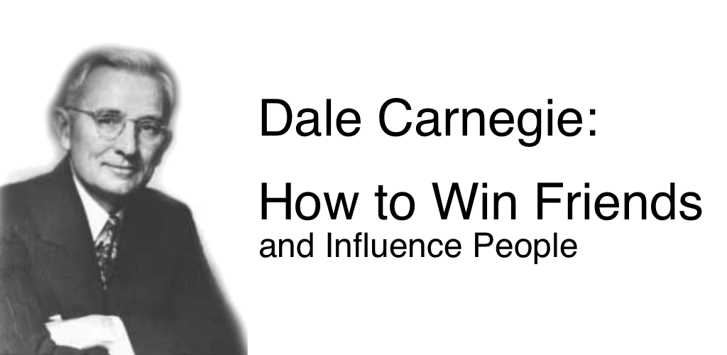 dale carnegie chapter 1 valuation Dale carnegie used to say that it was easier to make a million dollars than to put a phrase into the english language how to win friends and influence people while writing this chapter, i received a letter from a german of the old school, an aristocrat whose forebears had served for generations as.