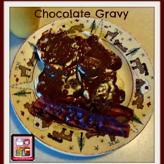 Chocolate Gravy.