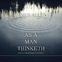 As a Man Thinketh (J. Allen)