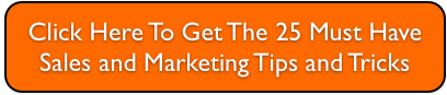 25 Must Have Sales and Marketing Tips and Tricks