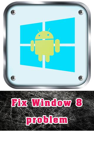 Fix Window 8 problem