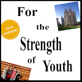 For the Strength of Youth -LDS
